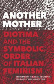 Another MotherDiotima and the Symbolic Order of Italian Feminism【電子書籍】