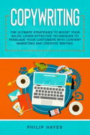Copywriting: The Ultimate Strategies to Boost Your Sales. Learn Effective Techniques to Persuade Your Custom…