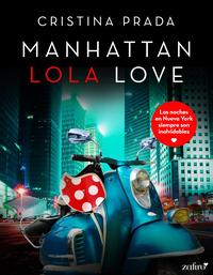 Manhattan Lola Love【電子書籍】[ Cristina Prada ]
