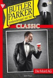 Butler Parker Classic 44 ? KriminalromanDie Mord AG【電子書籍】[ G?nter D?nges ]