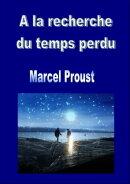 À la recherche du temps perdu (7 tomes)