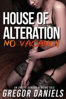 House of Alteration: No Vacancy