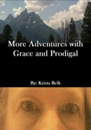 More Adventures with Grace and Prodigal