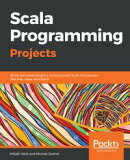 Scala Programming Projects - Fundamentals of Scala
