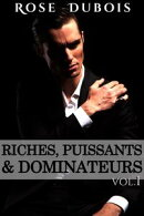 Riches, Puissants & Dominateurs (Tome 3)
