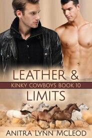 Leather & Limits Kinky Cowboys, #10【電子書籍】[ Anitra Lynn McLeod ]