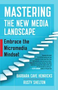 Mastering the New Media LandscapeEmbrace the Micromedia Mindset【電子書籍】[ Barbara Cave Henricks ]