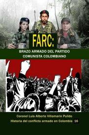 Farc: Brazo armado del Partido Comunista Colombiano【電子書籍】[ Luis Alberto Villamarin Pulido ]