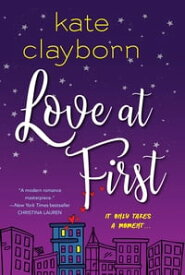 Love at First【電子書籍】[ Kate Clayborn ]