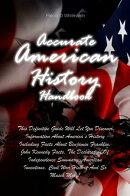 Accurate American History Handbook