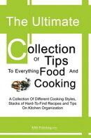 The Ultimate Collection Of Tips To Everything Food And Cooking