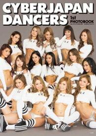 CYBERJAPAN DANCERS 1st PHOTOBOOK【電子書籍】[ CYBERJAPANDANCERS ]