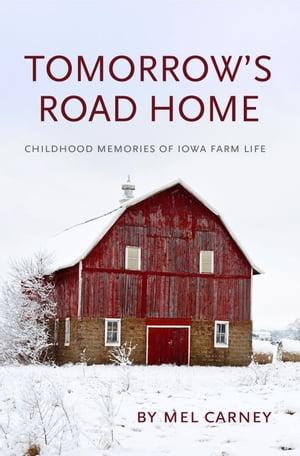 Tomorrow's Road Home【電子書籍】[ Mel Carney ]
