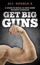 Get Big GUNS™ (Get Ready To Grow)