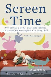 Screen TimeHow Electronic Media-From Baby Videos to Educational Software-Affects Your Young Child【電子書籍】[ Lisa Guernsey ]