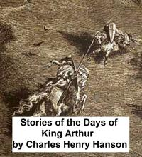 StoriesoftheDaysofKingArthur(Illustrated)
