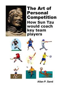 The Art of Personal Competition: How Sun Tzu Would Coach Key Team Players【電子書籍】[ Allan P. Sand ]