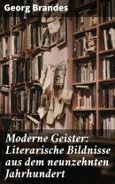 Moderne Geister: Literarische Bildnisse aus dem neunzehnten Jahrhundert