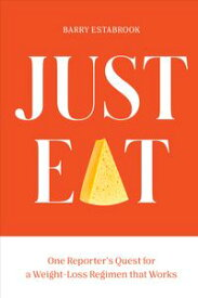 Just Eat One Reporter's Quest for a Weight-Loss Regimen that Works【電子書籍】[ Barry Estabrook ]