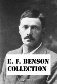 EF Benson Collectionghost stories, Dodo and much more【電子書籍】[ E. F. Benson ]