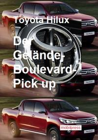 Toyota HiluxDer Gel?nde-Boulevard-Pick up【電子書籍】