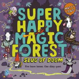 Super Happy Magic Forest: Slug of Doom【電子書籍】[ Matty Long ]