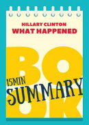"Book Review & Summary of Hillary Rodham Clinton's ""What Happened"" in 30 Minutes!"