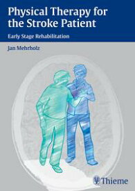 Physical Therapy for the Stroke Patient【電子書籍】[ Jan Mehrholz ]