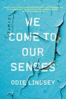 We Come to Our Senses: Stories