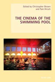 The Cinema of the Swimming Pool【電子書籍】