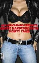 Erotic Hardcore Filth: 8 Dirty Tales
