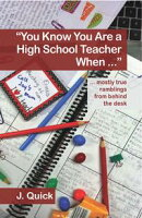 """You Know You Are a High School Teacher When ..."""