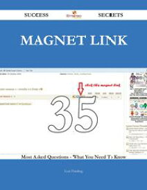 Magnet link 35 Success Secrets - 35 Most Asked Questions On Magnet link - What You Need To Know【電子書籍】[ Lori Harding ]