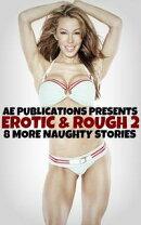 Erotic & Rough 2: 8 More Naughty Stories