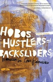 Hobos, Hustlers, and BackslidersHomeless in San Francisco【電子書籍】[ Teresa Gowan ]