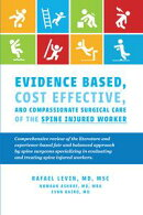 Evidence Based, Cost Effective, And Compassionate Surgical Care of the Spine Injured Worker