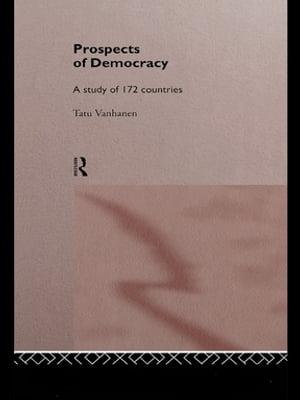 Prospects of DemocracyA study of 172 countries【電子書籍】[ Tatu Vanhanen ]