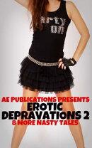 Erotic Depravations 2: 8 More Nasty Tales
