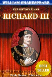 an analysis of the issues in richard iii a play by william shakespeare Richard iii compresses fourteen years of british history into a five-act play whose action takes place over about a month the effect of this compression is palpable and the drama seems to race by, even though it is, line for line, one of shakespeare.