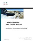 The Policy Driven Data Center with ACI