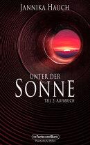 Unter der Sonne - Teil 2: Aufbruch