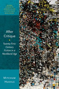 AfterCritiqueTwenty-First-CenturyFictioninaNeoliberalAge