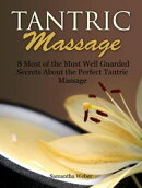 Tantric Massage: 8 Most of the Most Well Guarded Secrets About the Perfect Tantric Massage
