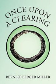 Once Upon a Clearing【電子書籍】[ BERNICE BERGER MILLER ]