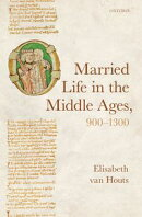 Married Life in the Middle Ages, 900-1300