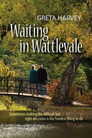 Waiting in Wattlevale【電子書籍】[ Greta Harvey ]