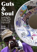 Guts & Soul: Looking for Street Music and Finding Inspiration