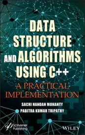 Data Structure and Algorithms Using C++A Practical Implementation【電子書籍】[ Sachi Nandan Mohanty ]