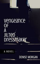 Vengeance of a Jilted Dressmaker