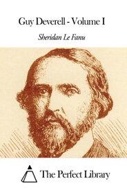 Guy Deverell - Volume I【電子書籍】[ Joseph Sheridan Le Fanu ]